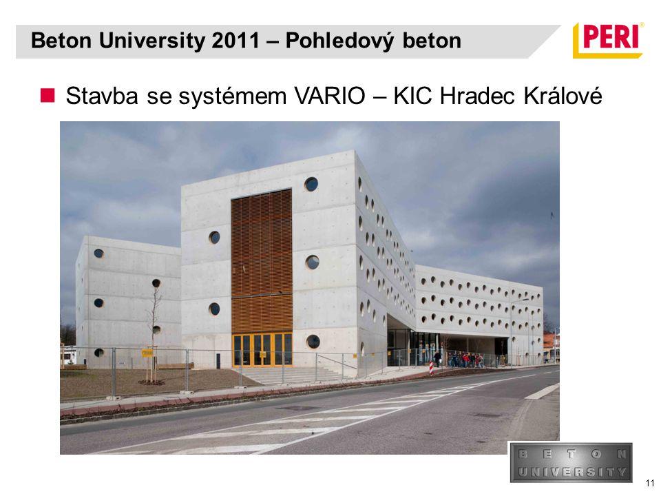 11 Stavba se systémem VARIO – KIC Hradec Králové Beton University 2011 – Pohledový beton