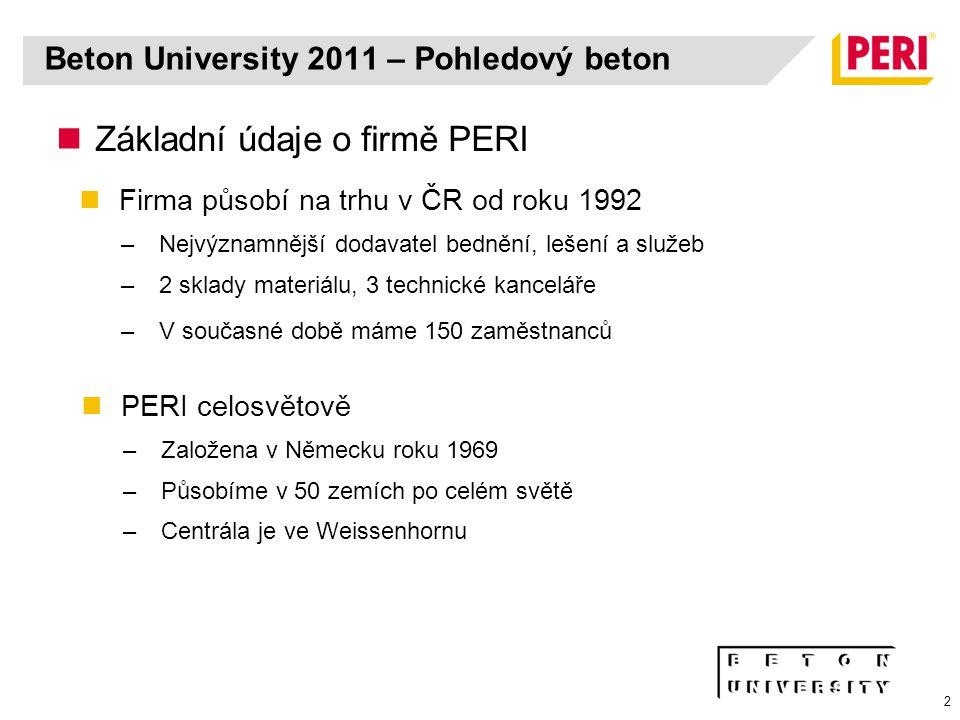 2 Základní údaje o firmě PERI Firma působí na trhu v ČR od roku 1992 –Nejvýznamnější dodavatel bednění, lešení a služeb –2 sklady materiálu, 3 technic