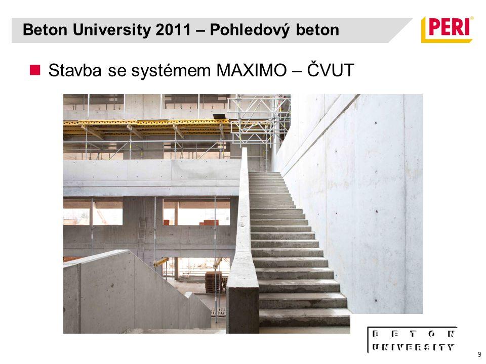 9 Stavba se systémem MAXIMO – ČVUT Beton University 2011 – Pohledový beton
