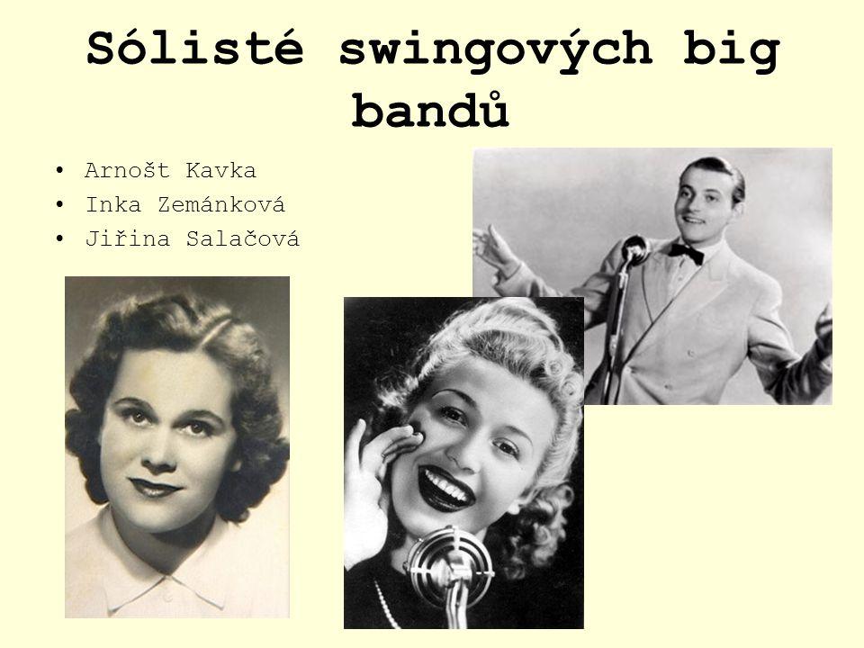 Sólisté swingových big bandů Arnošt Kavka Inka Zemánková Jiřina Salačová