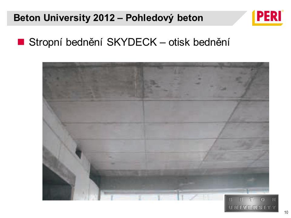 10 Stropní bednění SKYDECK – otisk bednění Beton University 2012 – Pohledový beton
