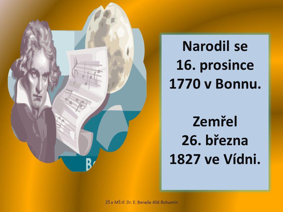 Narodil se 16. prosince 1770 v Bonnu. Zemřel 26.