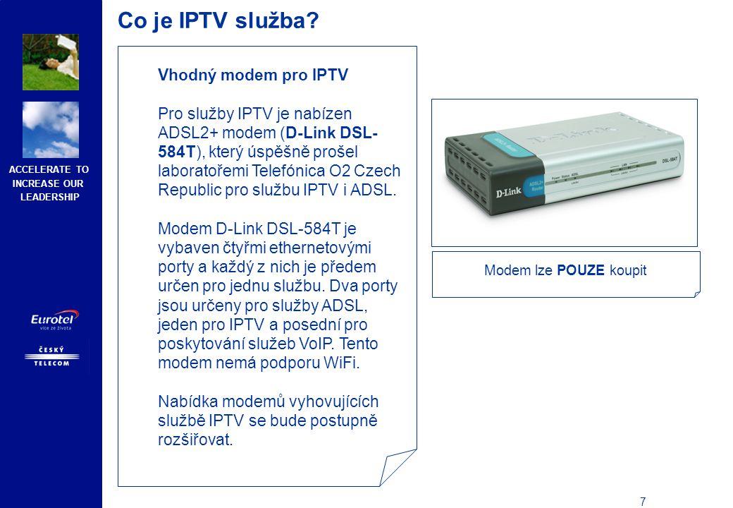 ACCELERATE TO INCREASE OUR LEADERSHIP 8 Co je IPTV služba.