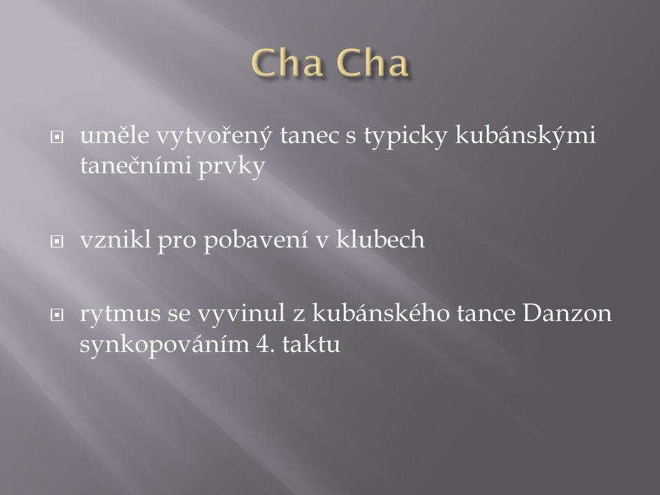  uměle vytvořený tanec s typicky kubánskými tanečními prvky  vznikl pro pobavení v klubech  rytmus se vyvinul z kubánského tance Danzon synkopování