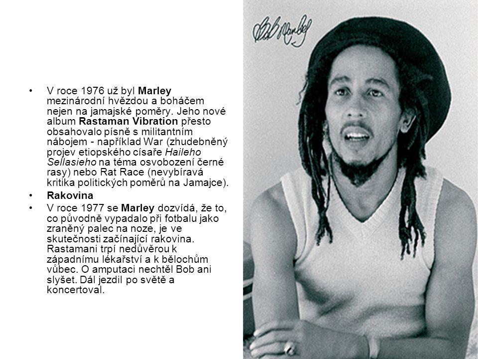 V roce 1976 už byl Marley mezinárodní hvězdou a boháčem nejen na jamajské poměry. Jeho nové album Rastaman Vibration přesto obsahovalo písně s militan