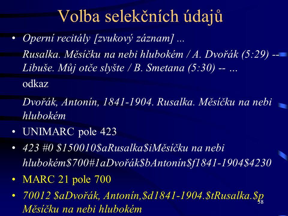 58 Volba selekčních údajů Operní recitály [zvukový záznam]... Rusalka. Měsíčku na nebi hlubokém / A. Dvořák (5:29) -- Libuše. Můj otče slyšte / B. Sme