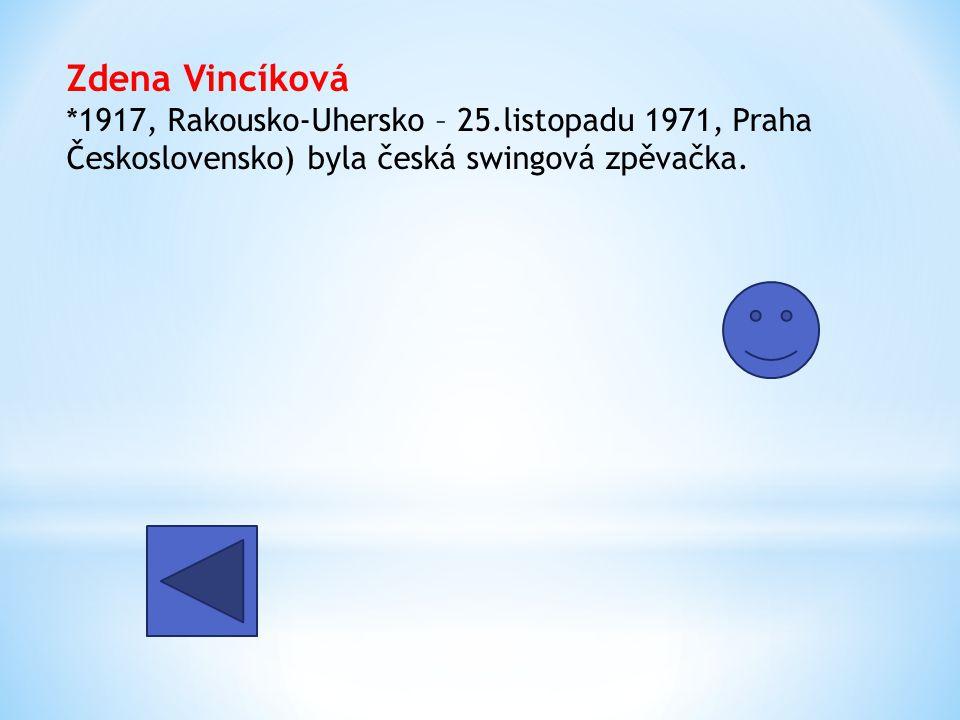 Inka Zemánková rozená Inéz Koníčková 14. srpna 1915, Praha – 23. května 2000, Praha byla významná česká swingová zpěvačka.