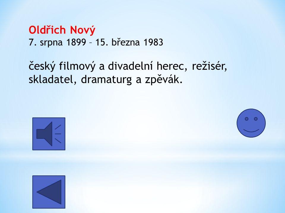 Anna Sophie Ondráková ( Anny Ondraková ) 15.května 1902 28.2. 1987 Česká filmová herečka a zpěvačka