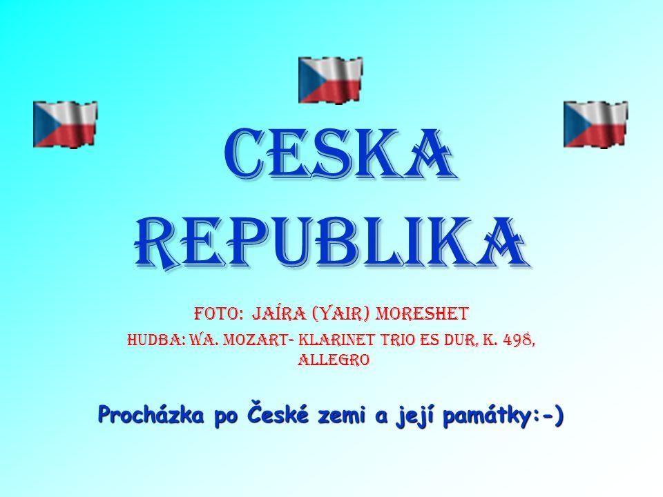 CESKA REPUBLIKA Foto: Jaíra (Yair) Moreshet Procházka po České zemi a její památky:-) Hudba: WA.