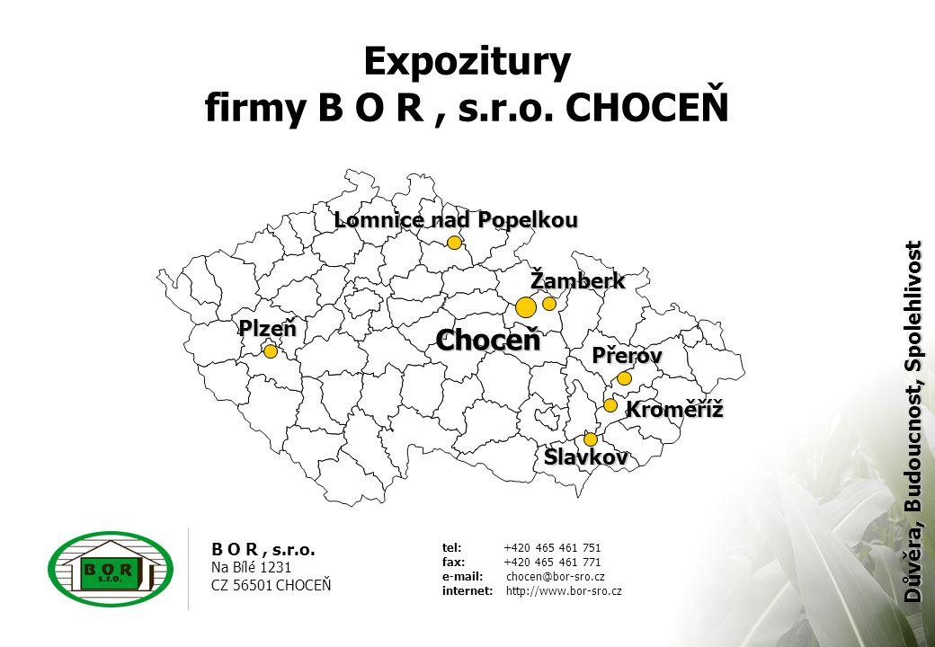 B O R, s.r.o. Na Bílé 1231 CZ 56501 CHOCEŇ tel: +420 465 461 751 fax: +420 465 461 771 e-mail: chocen@bor-sro.cz internet: http://www.bor-sro.cz Důvěr