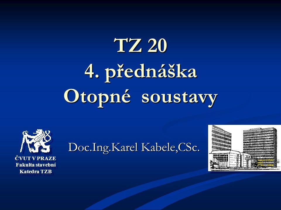 ČVUT V PRAZE Fakulta stavební Katedra TZB ČVUT V PRAZE Fakulta stavební Katedra TZB TZ 20 4.