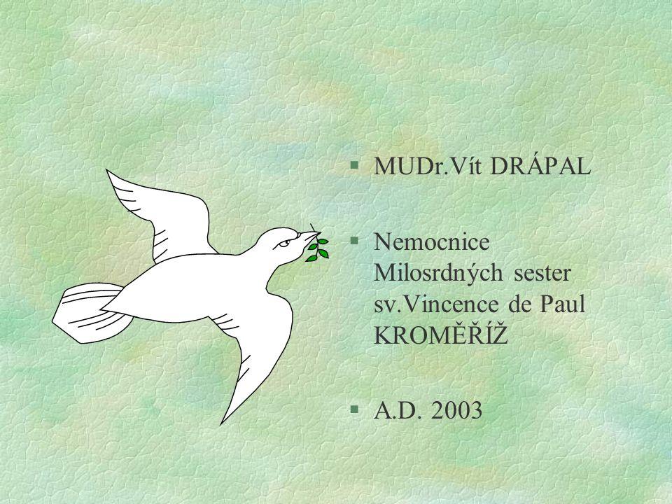 §MUDr.Vít DRÁPAL §Nemocnice Milosrdných sester sv.Vincence de Paul KROMĚŘÍŽ §A.D. 2003
