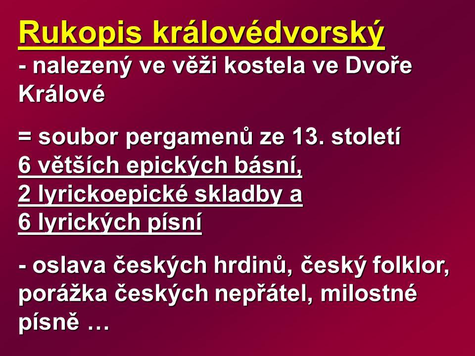 Rukopis královédvorský - nalezený ve věži kostela ve Dvoře Králové = soubor pergamenů ze 13.