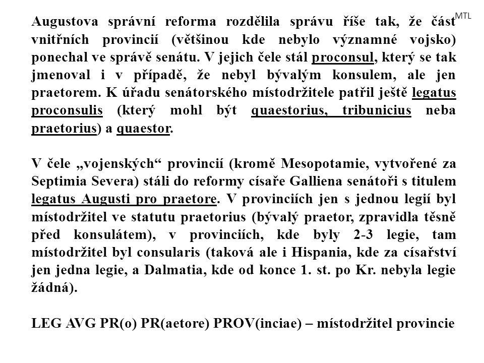 Augustova správní reforma rozdělila správu říše tak, že část vnitřních provincií (většinou kde nebylo významné vojsko) ponechal ve správě senátu. V je