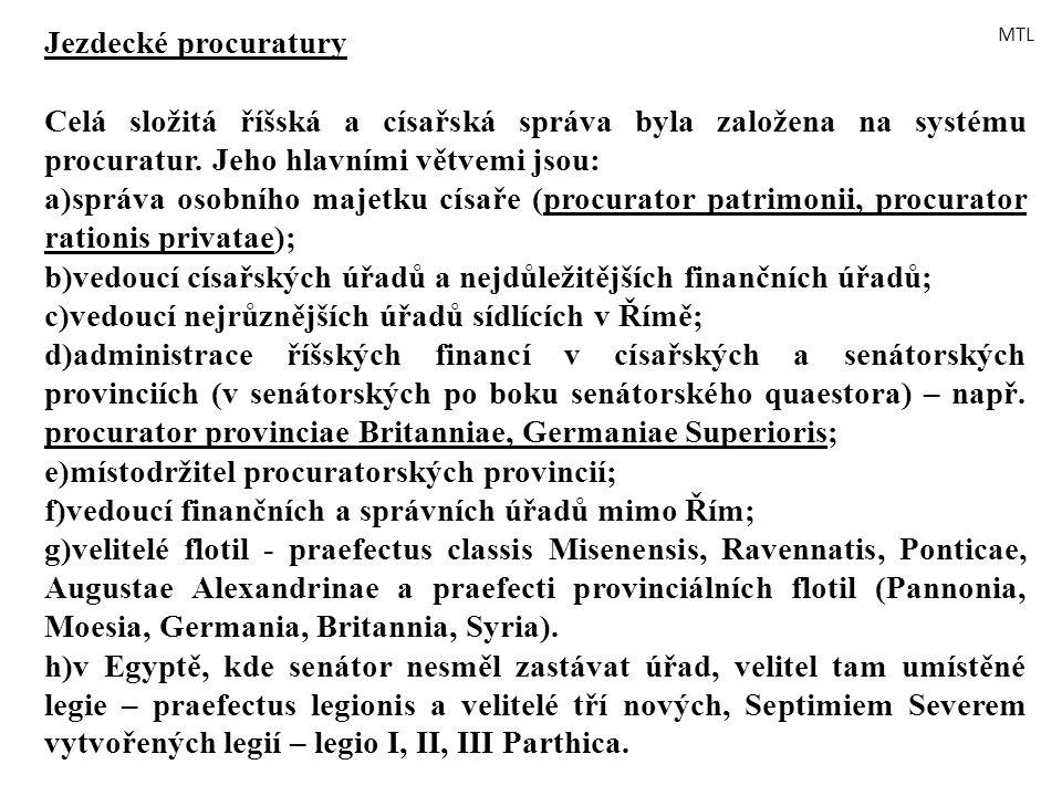 Jezdecké procuratury Celá složitá říšská a císařská správa byla založena na systému procuratur. Jeho hlavními větvemi jsou: a)správa osobního majetku