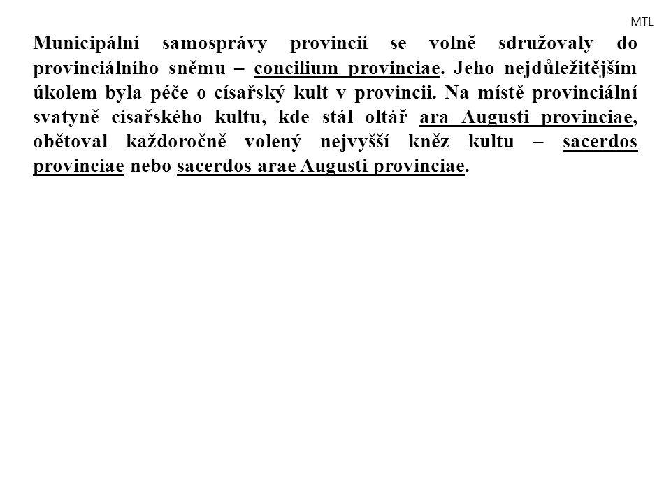Municipální samosprávy provincií se volně sdružovaly do provinciálního sněmu – concilium provinciae. Jeho nejdůležitějším úkolem byla péče o císařský