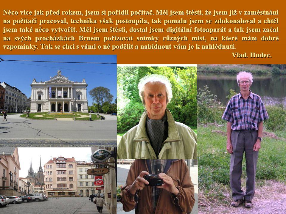 Nový, zatím málo známý, fotograf v Brně. Brno očima fotografa Brno očima fotografaVladimíraHudce. Brno dříve a dnes