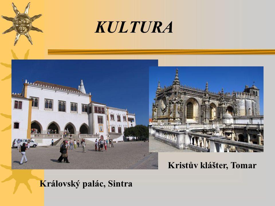 KULTURA Královský palác, Sintra Kristův klášter, Tomar