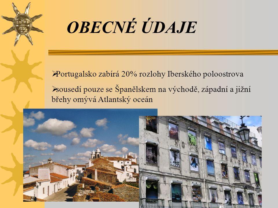 OBECNÉ ÚDAJE  Portugalsko zabírá 20% rozlohy Iberského poloostrova  sousedí pouze se Španělskem na východě, západní a jižní břehy omývá Atlantský oc
