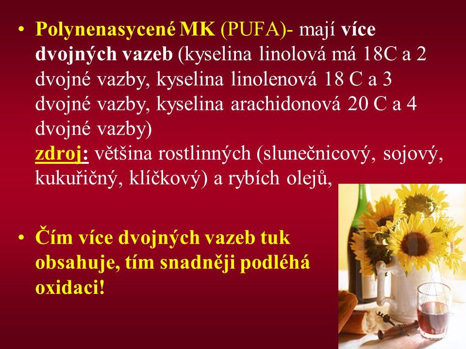 Polynenasycené MK (PUFA)- mají více dvojných vazeb (kyselina linolová má 18C a 2 dvojné vazby, kyselina linolenová 18 C a 3 dvojné vazby, kyselina ara