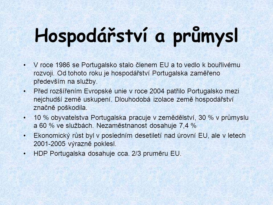 Hospodářství a průmysl V roce 1986 se Portugalsko stalo členem EU a to vedlo k bouřlivému rozvoji. Od tohoto roku je hospodářství Portugalska zaměřeno