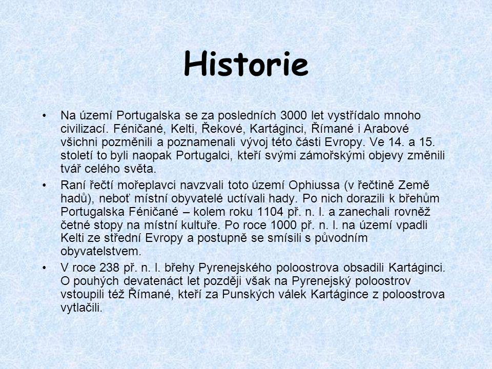 Historie Na území Portugalska se za posledních 3000 let vystřídalo mnoho civilizací. Féničané, Kelti, Řekové, Kartáginci, Římané i Arabové všichni poz