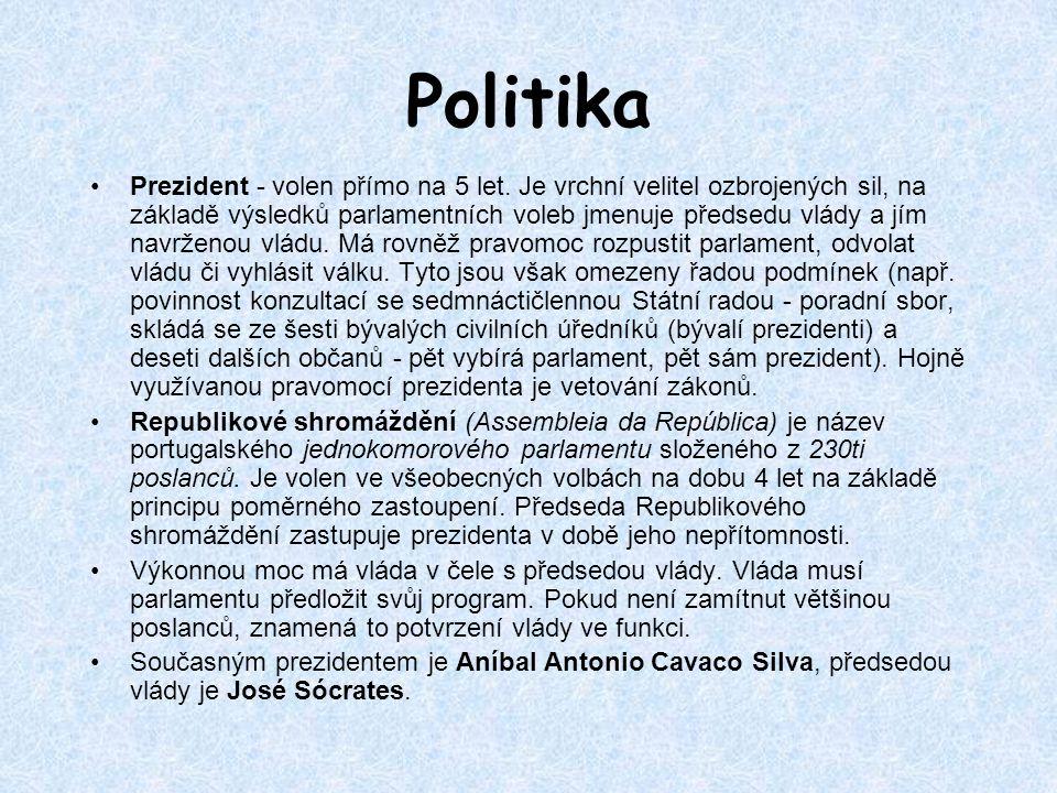 Politika Prezident - volen přímo na 5 let. Je vrchní velitel ozbrojených sil, na základě výsledků parlamentních voleb jmenuje předsedu vlády a jím nav