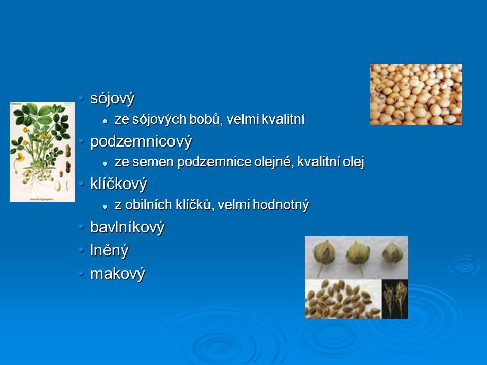 sójovýsójový ze sójových bobů, velmi kvalitní ze sójových bobů, velmi kvalitní podzemnicovýpodzemnicový ze semen podzemnice olejné, kvalitní olej ze s