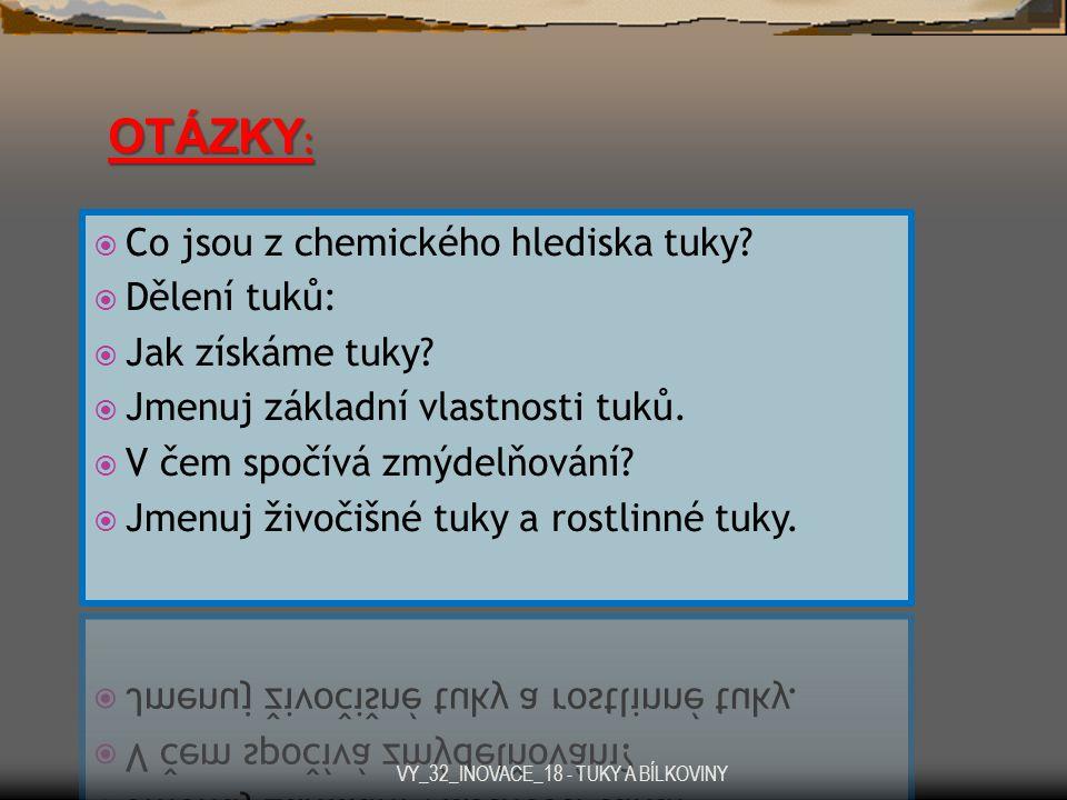 OTÁZKY : VY_32_INOVACE_18 - TUKY A BÍLKOVINY