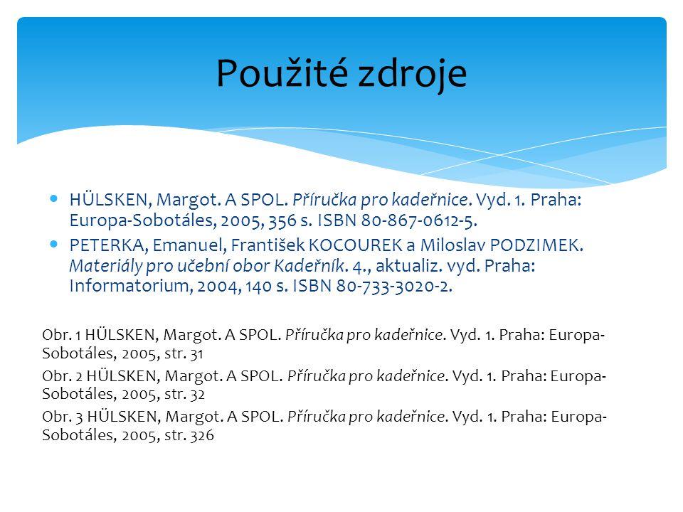 HÜLSKEN, Margot. A SPOL. Příručka pro kadeřnice. Vyd. 1. Praha: Europa-Sobotáles, 2005, 356 s. ISBN 80-867-0612-5. PETERKA, Emanuel, František KOCOURE