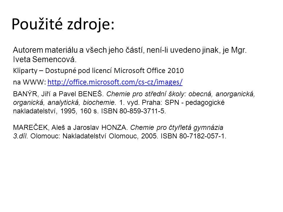 Použité zdroje: Autorem materiálu a všech jeho částí, není-li uvedeno jinak, je Mgr. Iveta Semencová. Kliparty – Dostupné pod licencí Microsoft Office