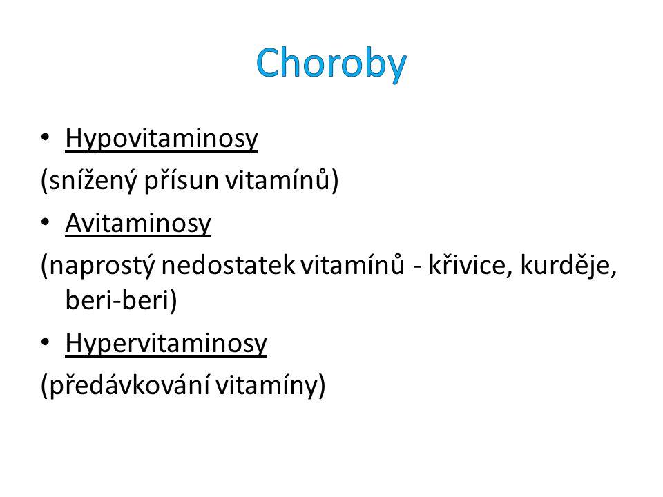 Hypovitaminosy (snížený přísun vitamínů) Avitaminosy (naprostý nedostatek vitamínů - křivice, kurděje, beri-beri) Hypervitaminosy (předávkování vitamí
