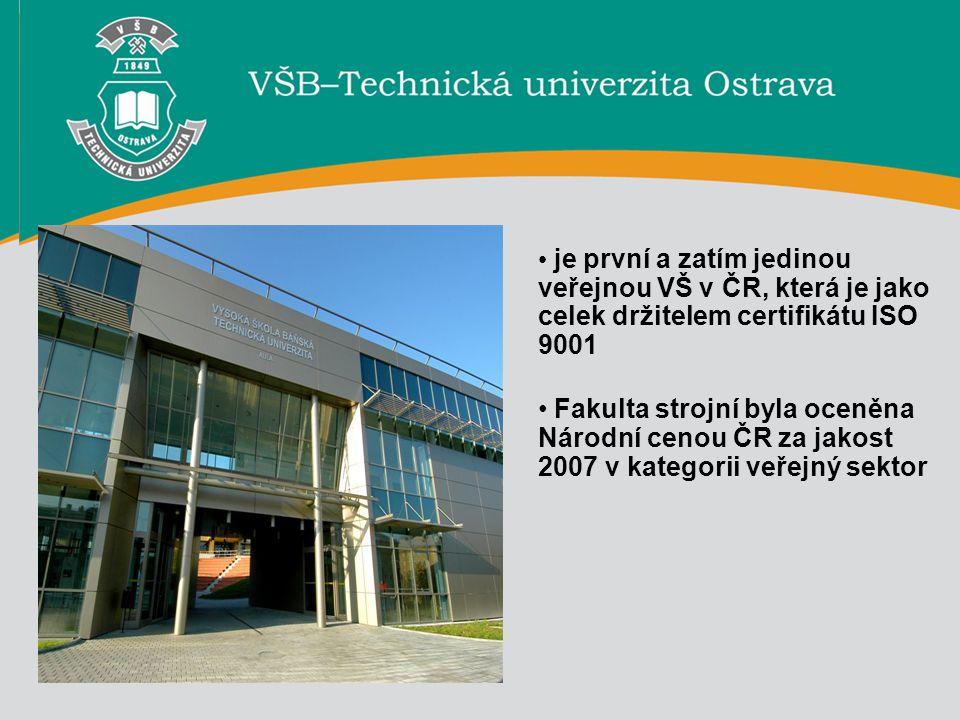 2 je první a zatím jedinou veřejnou VŠ v ČR, která je jako celek držitelem certifikátu ISO 9001 Fakulta strojní byla oceněna Národní cenou ČR za jakos