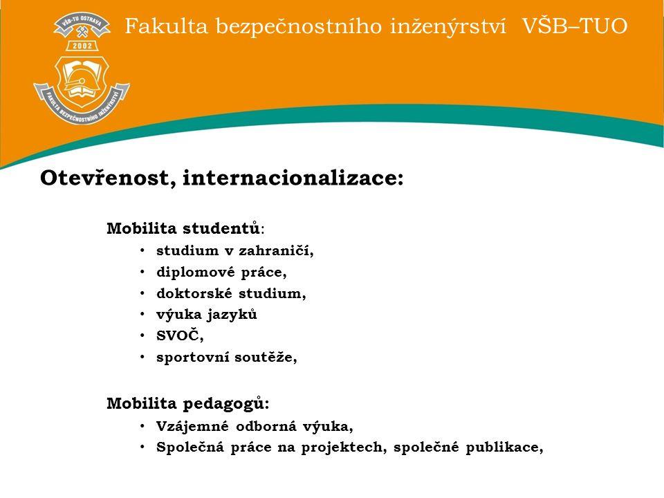 Fakulta bezpečnostního inženýrství VŠB–TUO Otevřenost, internacionalizace: Mobilita studentů : studium v zahraničí, diplomové práce, doktorské studium