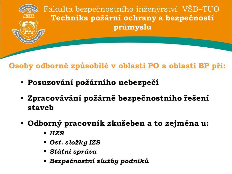 Fakulta bezpečnostního inženýrství VŠB–TUO Technika požární ochrany a bezpečnosti průmyslu