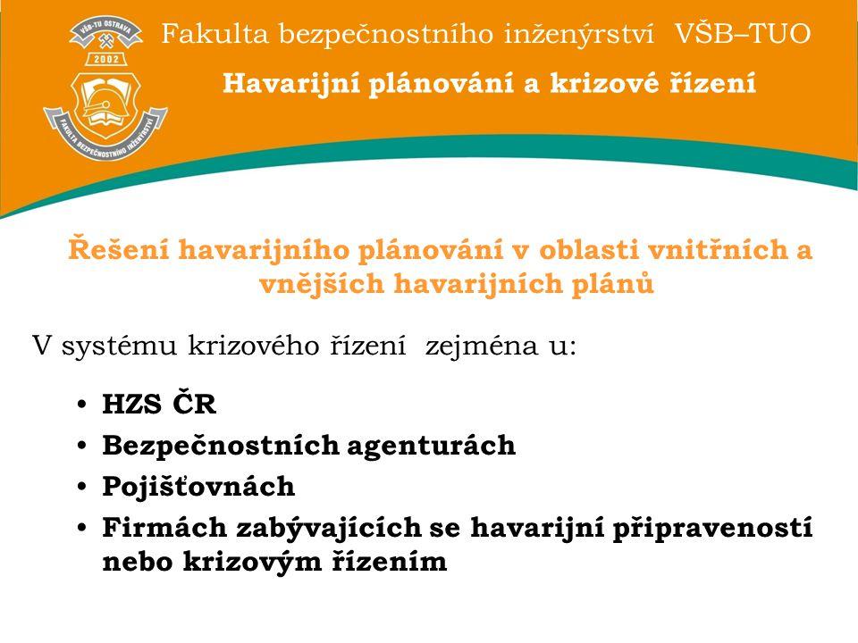 Fakulta bezpečnostního inženýrství VŠB–TUO Havarijní plánování a krizové řízení Řešení havarijního plánování v oblasti vnitřních a vnějších havarijníc