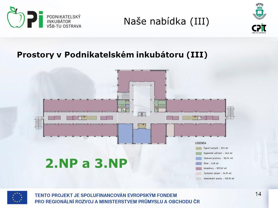 14 Naše nabídka (III) Prostory v Podnikatelském inkubátoru (III) 2.NP a 3.NP