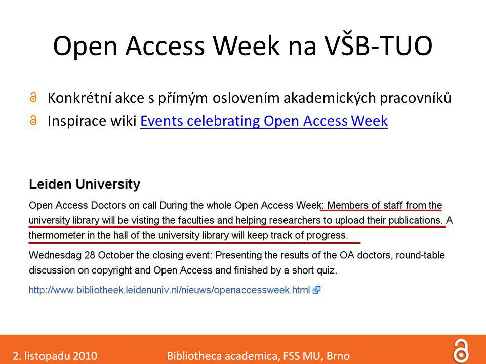 Open Access Week na VŠB-TUO Konkrétní akce s přímým oslovením akademických pracovníků Inspirace wiki Events celebrating Open Access WeekEvents celebrating Open Access Week