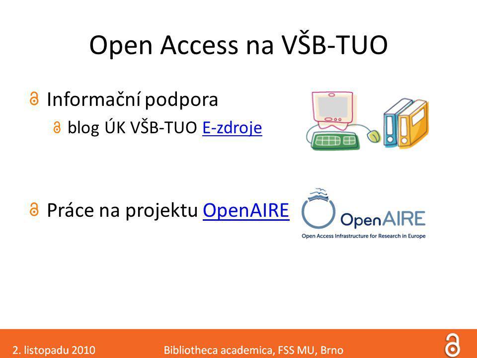 Open Access na VŠB-TUO Informační podpora blog ÚK VŠB-TUO E-zdrojeE-zdroje Práce na projektu OpenAIREOpenAIRE