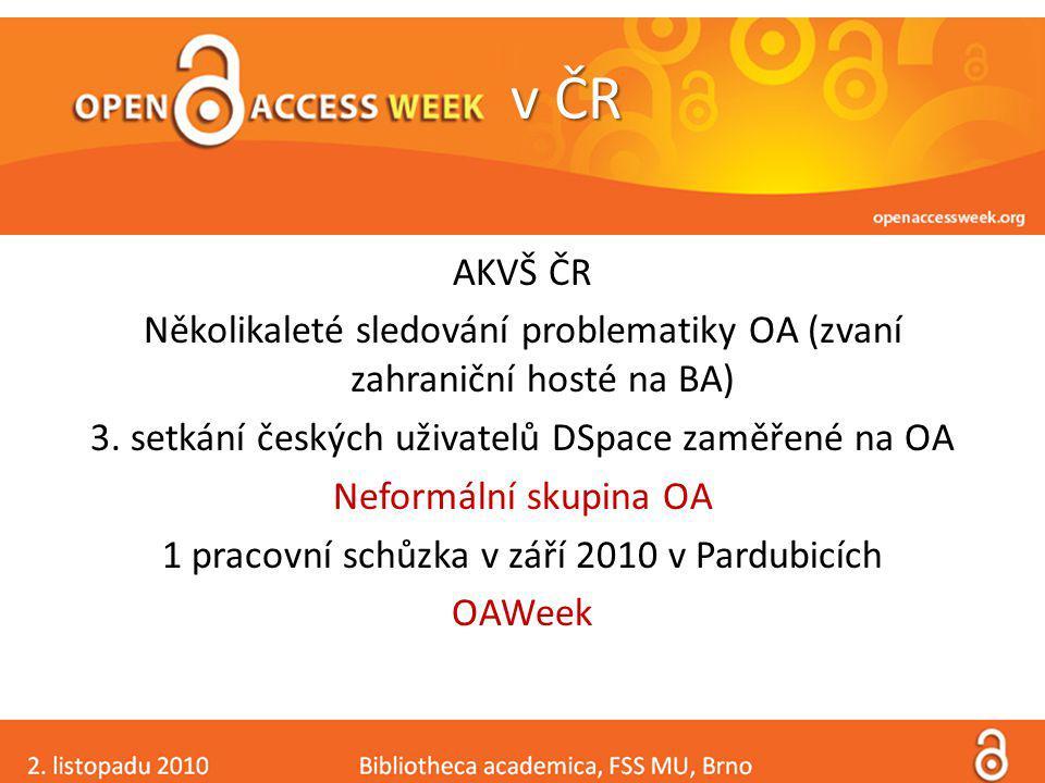 v ČR AKVŠ ČR Několikaleté sledování problematiky OA (zvaní zahraniční hosté na BA) 3.
