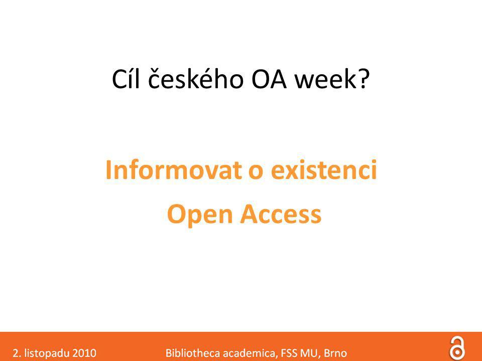 Cíl českého OA week Informovat o existenci Open Access