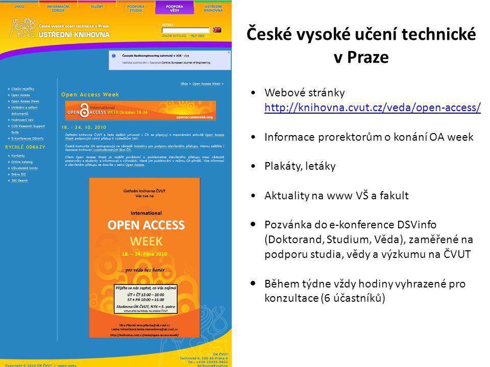 České vysoké učení technické v Praze Webové stránky http://knihovna.cvut.cz/veda/open-access/ http://knihovna.cvut.cz/veda/open-access/ Informace pror