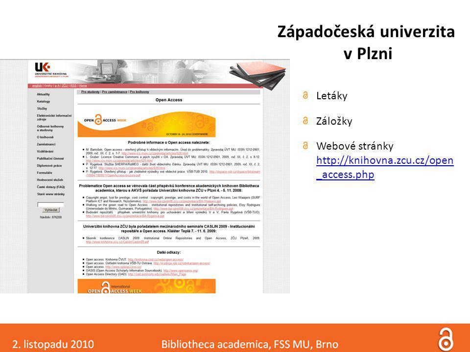 Západočeská univerzita v Plzni Letáky Záložky Webové stránky http://knihovna.zcu.cz/open _access.php http://knihovna.zcu.cz/open _access.php