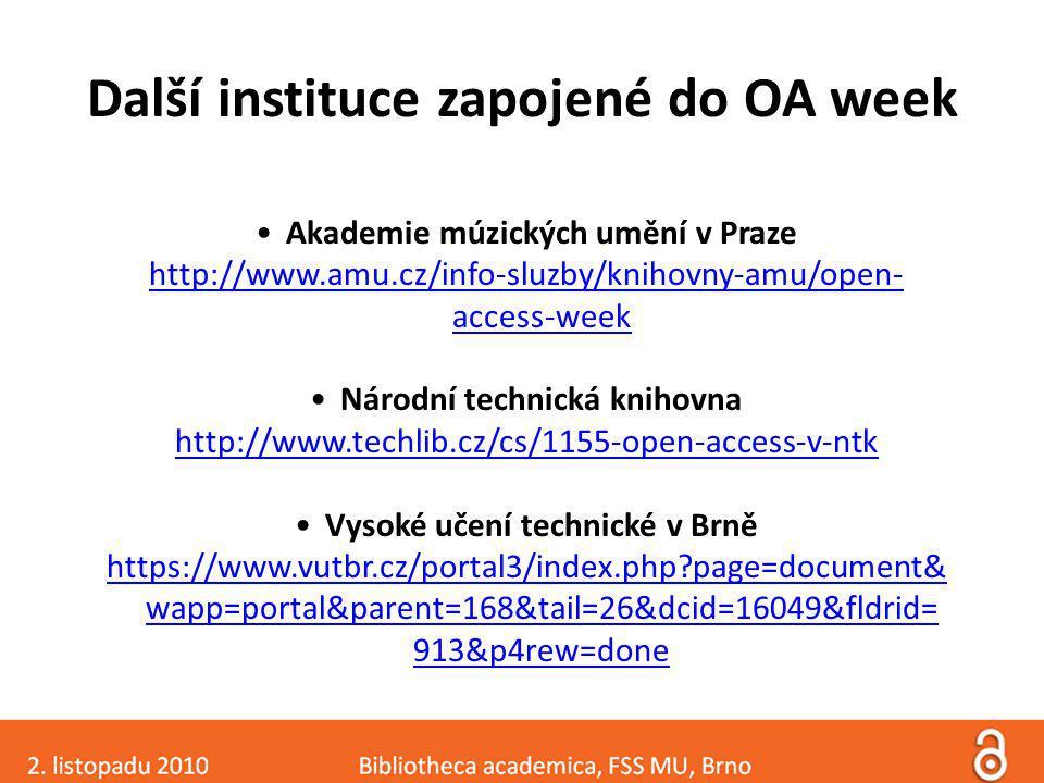 Další instituce zapojené do OA week Akademie múzických umění v Praze http://www.amu.cz/info-sluzby/knihovny-amu/open- access-week Národní technická knihovna http://www.techlib.cz/cs/1155-open-access-v-ntk Vysoké učení technické v Brně https://www.vutbr.cz/portal3/index.php page=document& wapp=portal&parent=168&tail=26&dcid=16049&fldrid= 913&p4rew=done