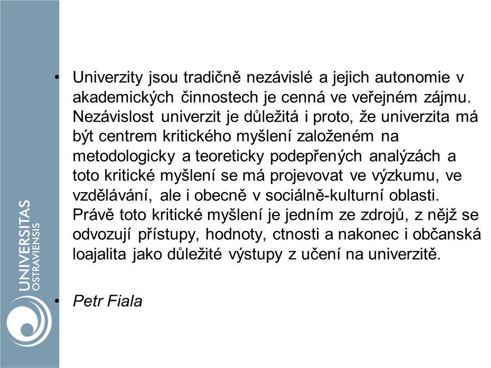 Univerzity jsou tradičně nezávislé a jejich autonomie v akademických činnostech je cenná ve veřejném zájmu.