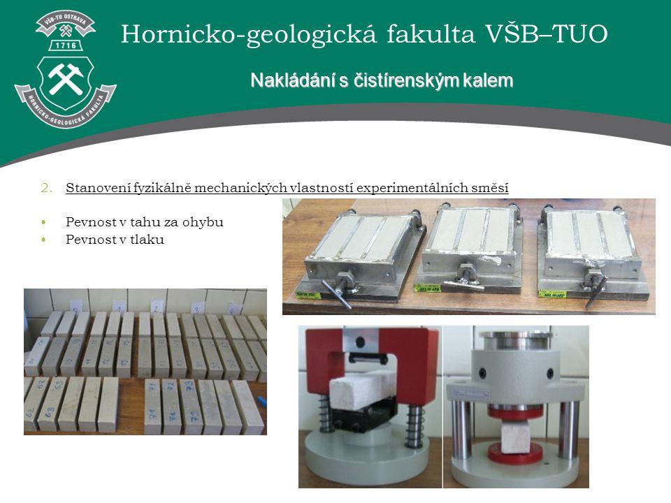 Hornicko-geologická fakulta VŠB–TUO Nakládání s čistírenským kalem 2.Stanovení fyzikálně mechanických vlastností experimentálních směsí Pevnost v tahu