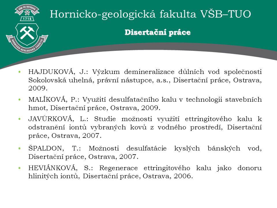 Hornicko-geologická fakulta VŠB–TUO HAJDUKOVÁ, J.: Výzkum demineralizace důlních vod společnosti Sokolovská uhelná, právní nástupce, a.s., Disertační