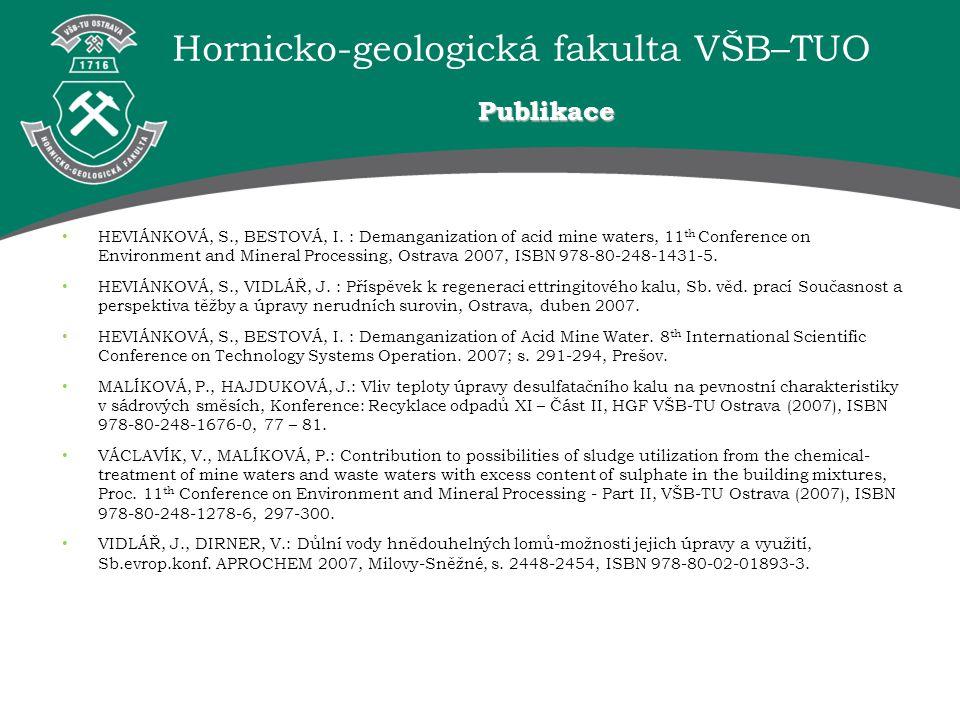 Hornicko-geologická fakulta VŠB–TUO HEVIÁNKOVÁ, S., BESTOVÁ, I. : Demanganization of acid mine waters, 11 th Conference on Environment and Mineral Pro
