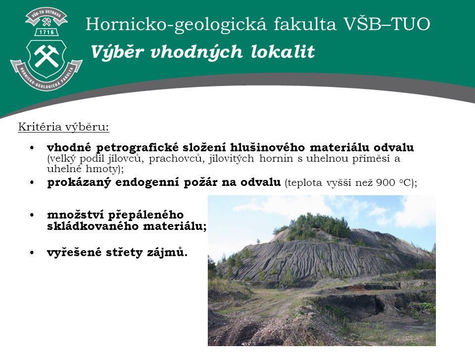 Hornicko-geologická fakulta VŠB–TUO Metodický postup Metodický postup vychází z podmínek zjišťování fyzikálních a keramicko - technologických vlastností porcelanitů (Tománek 1959) a normou ČSN 72 1082 (Vypalovací zkoušky keramických surovin).