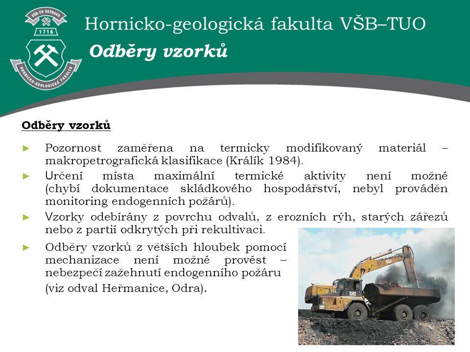 Hornicko-geologická fakulta VŠB–TUO Laboratorní výzkumu byl zaměřen na: komplexní stanovení chemického složení; mineralogického složení tepelně alterovaného materiálu.